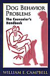 Dog Behavior Problems: The Counselor's Handbook